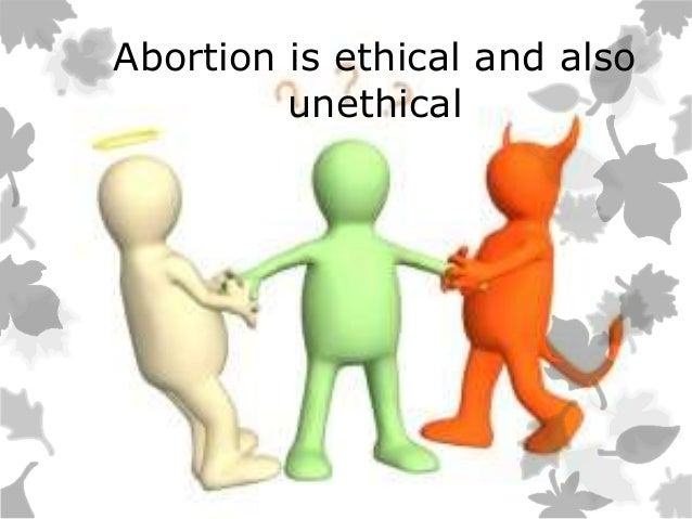 the ethics of abortion When we hear defenses of abortion, the examples often involve difficult  circumstances wendy davis, the texas state senator and democratic.