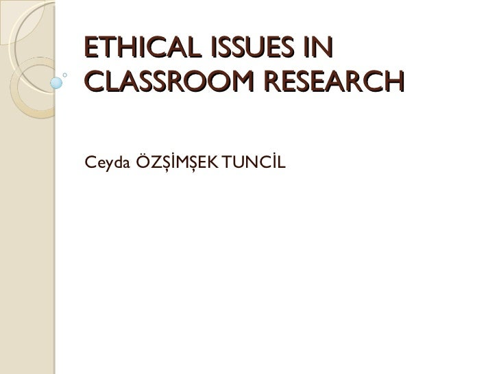Ethical isues in classroom research 2