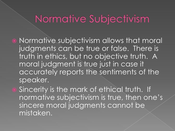 ethical subjectivism And, i discussed ethical subjectivism and suggested that it's, if, it's, it's odd that  we do seem to be concerned to argue about ethics, to persuade other people,.