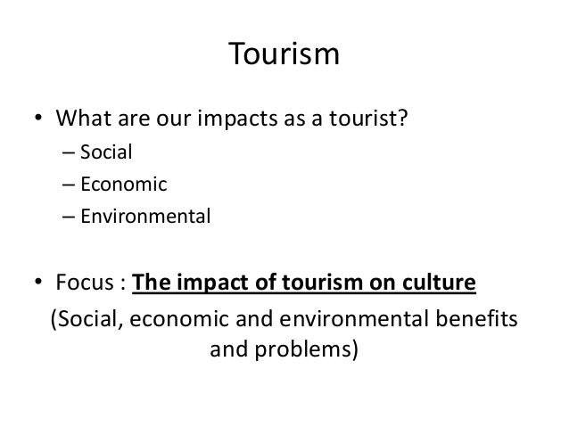 impacts of tourism on natural environment and tourism tourism essay Free essay: environmental impacts of tourism | | he quality of the environment, both natural and man-made, is essential to tourism however, tourism's.