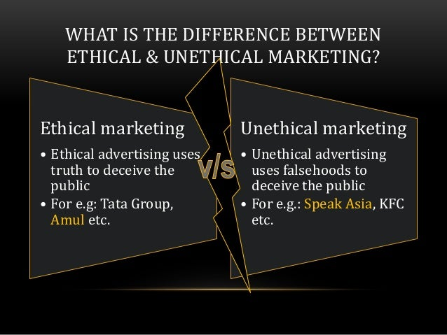unethical advertising examples Unethical advertising is not only unacceptable, but also unfair and potentially costly for the consumer the primary focus of advertisement is to enhance the business profitability therefore companies ignore many social aspects.