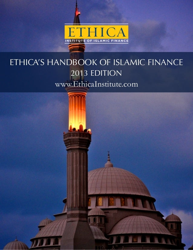 www.EthicaInstitute.comETHICA'S HANDBOOK OF ISLAMIC FINANCE             2013 EDITION         www.EthicaInstitute.com      ...