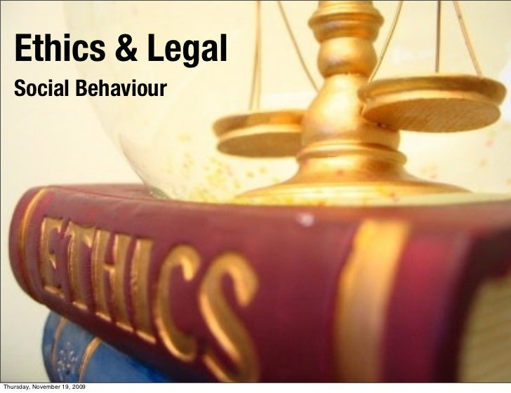 Ethics & Legal    Social Behaviour     Thursday, November 19, 2009