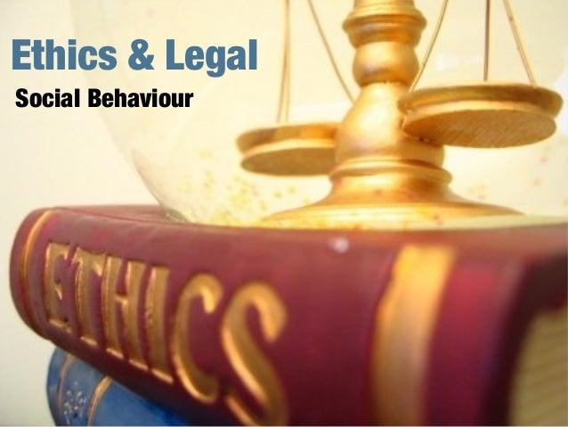 Ethics & LegalSocial Behaviour