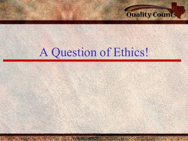 A Question of Ethics!