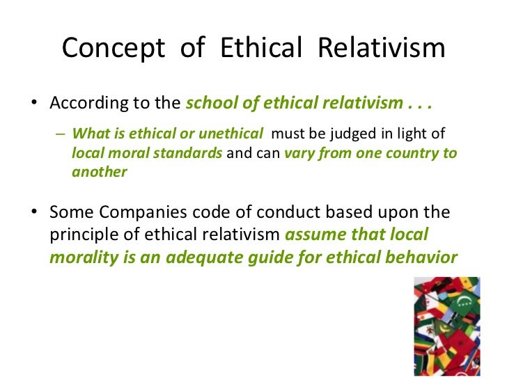 the theory of ethical relativism In this lesson, examine what you think is normal and what is abnormal when it comes to morality learn ruth benedict's approach to ethics and her.