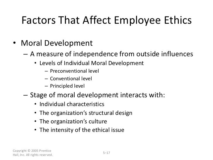 four factors that affect an employee s ethical behaviour The forces within a person affect the employee's ethics experts say that the most effective way to ensure that employees engage in ethical behavior is to introduce easy 2-42 d 35) all of these factors directly influence an employee's voluntary behavior and performance except.