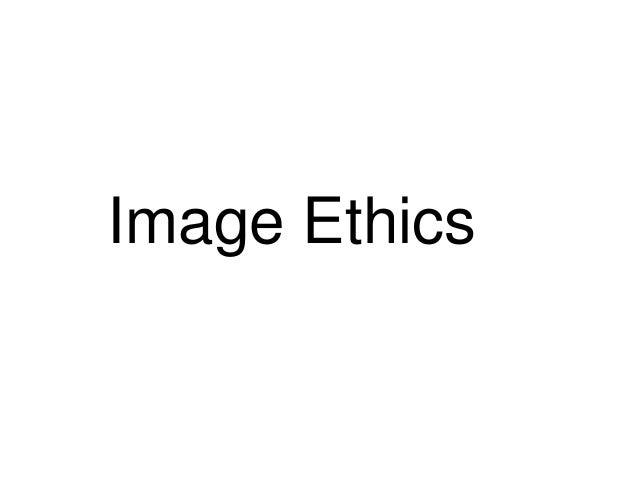 Image Ethics