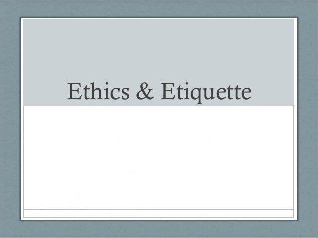 Ethics & Etiquette