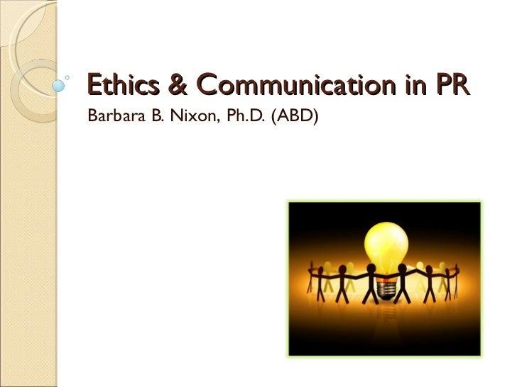The Ethical PR Professional Barbara B. Nixon, Ph.D. (ABD)