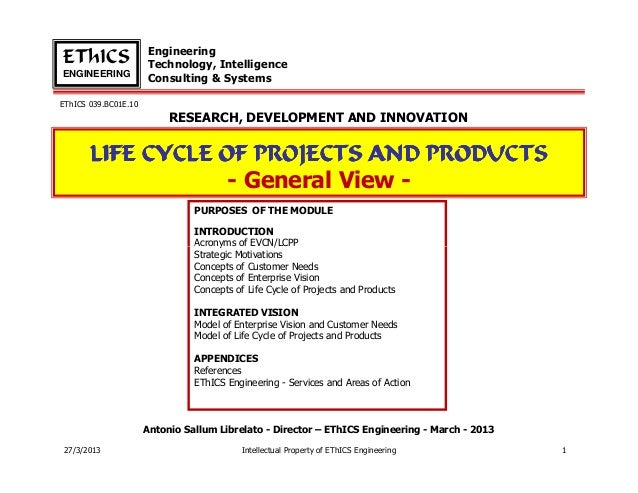 General and Systemic View of Life Cycle of Projects and Products