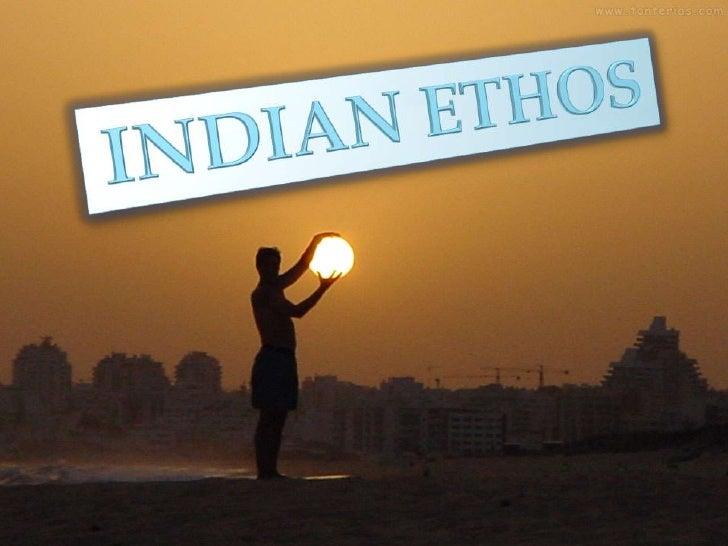 INDIAN ETHOS<br />