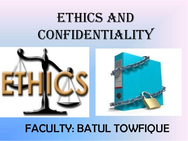 Issues in Ethics: Confidentiality