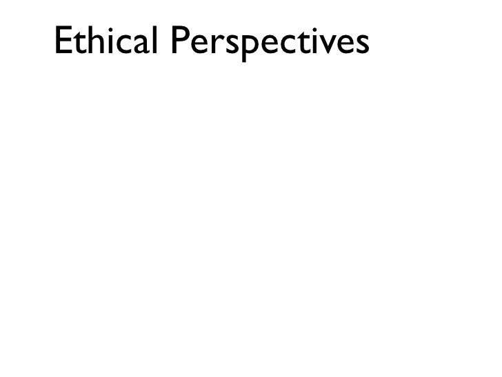 Ethical Perspectives