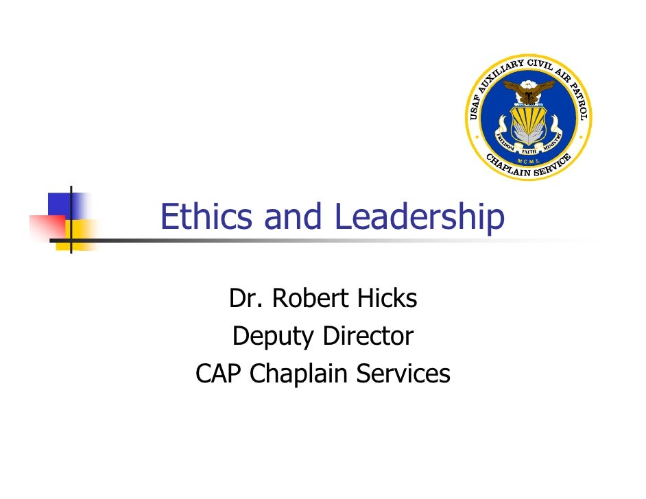 Ethics and Leadership      Dr. Robert Hicks     Deputy Director   CAP Chaplain Services