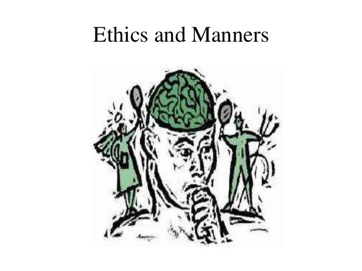 Ethics and Manners<br />