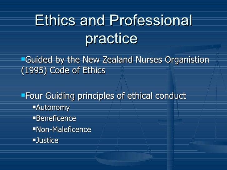 Ethics and Professional practice  <ul><li>Guided by the New Zealand Nurses Organistion (1995) Code of Ethics </li></ul><ul...
