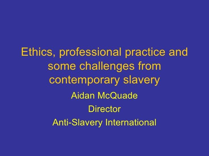 Ethics And Professional Practice - Aidan McQuade