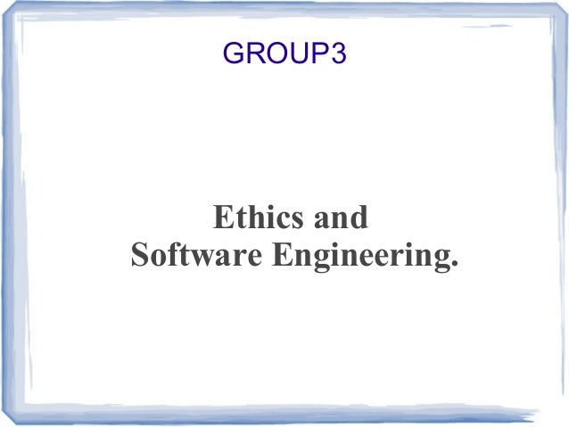 GROUP3  Ethics and Software Engineering.