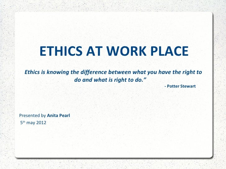Ethics at work place