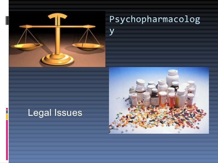 Psychopharmacology Legal Issues