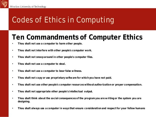 computer ethics commandments Please read the ten commandments of computer ethics from the computer ethics institute and view this student-created video, which gives examples of violations of.
