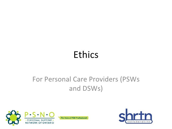 Ethics For Personal Care Providers (PSWs and DSWs)