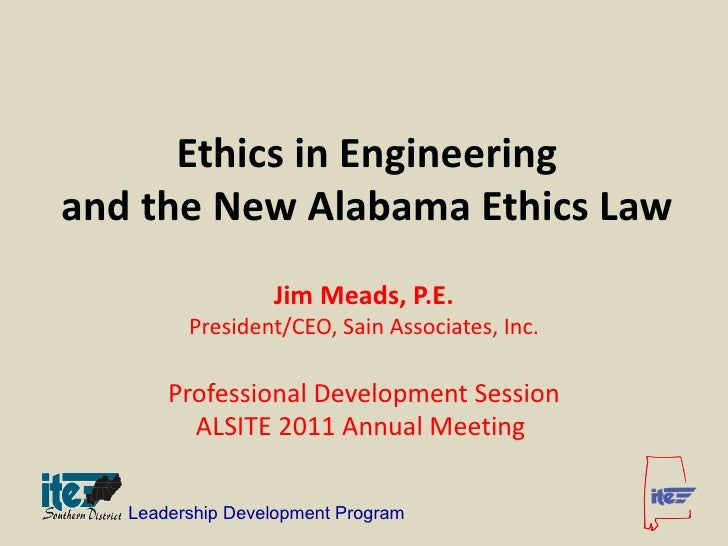 Ethics in Engineering & the New Alabama Ethics Law by Jim Meads, P.E., President/CEO Sain Associates