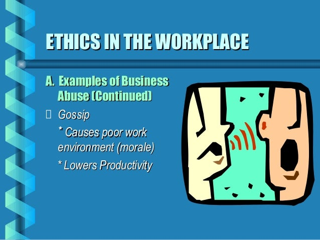 ethics in the workplace thesis Gender inequality in the workplace has always been an issue of concern according to researchers, gender inequality in the workplace is often attributed to the.