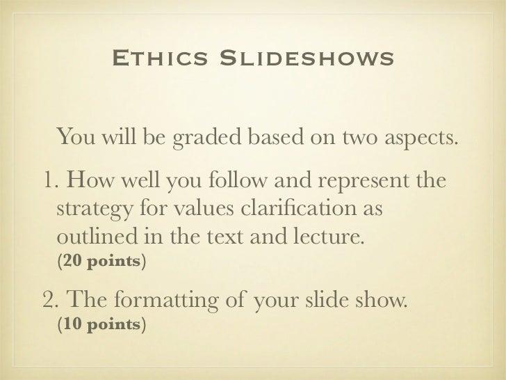Ethics Slideshow Format and Grading