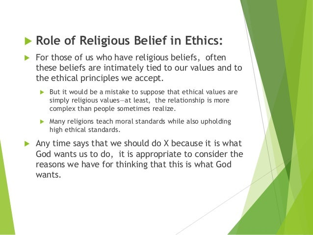 values beliefs ethics Culture, religion, and many other factors affect our beliefs many times are values and ethics can clash with different people who hold different views and beliefs.
