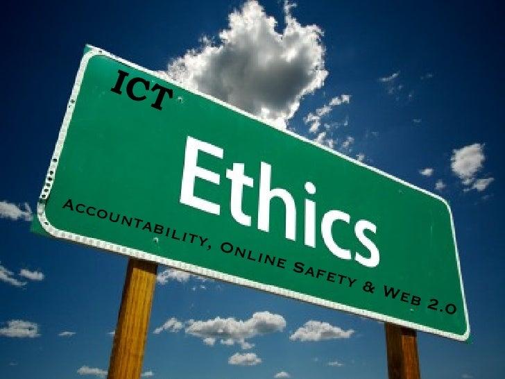 <ul><li>Accountability, Online Safety & Web 2.0 </li></ul>ICT