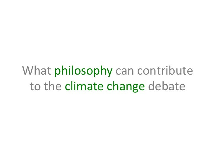 What philosophy can contribute to the climate change debate
