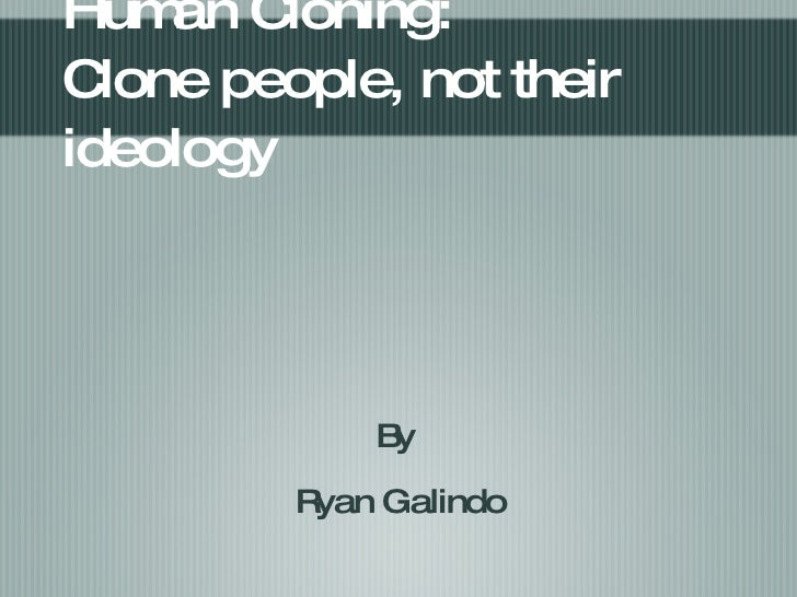 Ethics Of Cloning On A Global Scale