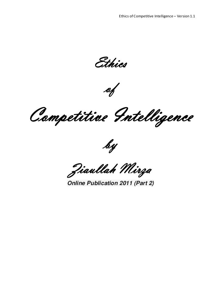 Ethics of Competitive Intelligence – Version 1.1               Ethics                   ofCompetitive Intelligence        ...