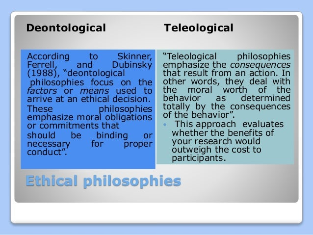 advantages of teleology Ethics theories- utilitarianism vs deontological ethics there are two major ethics theories that attempt to specify and justify moral rules and.