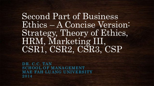 Second Part of Business Ethics – A Concise Version: Strategy, Theory of Ethics, HRM, Marketing III, CSR1, CSR2, CSR3, CSP ...
