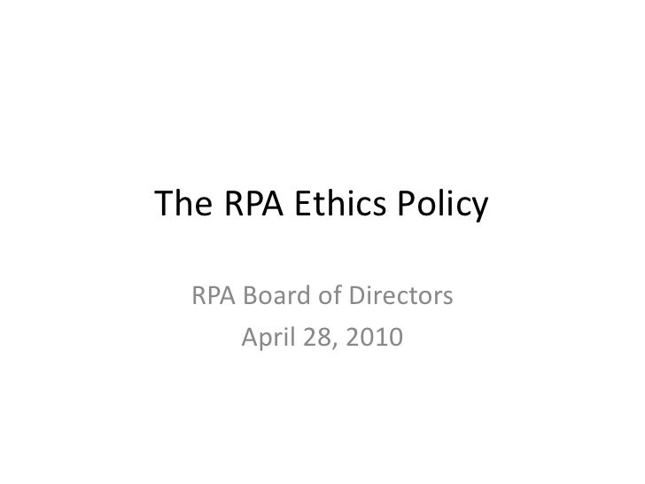 The RPA Ethics Policy<br />RPA Board of Directors<br />April 28, 2010<br />