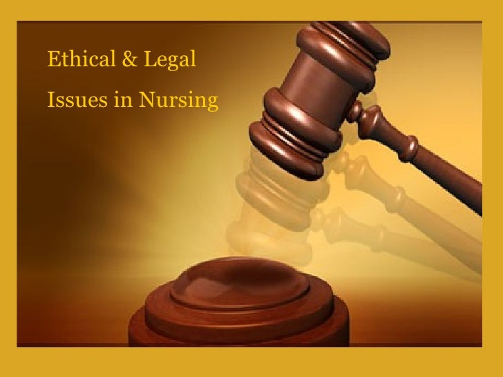 Ethical & Legal Issues in Nursing