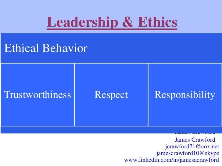 Leadership & EthicsEthical BehaviorTrustworthiness    Respect         Responsibility                                      ...