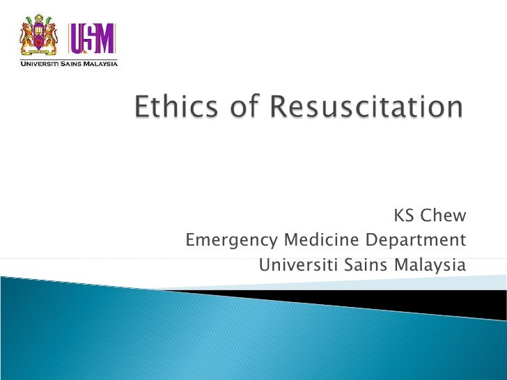 Ethics In Resuscitation (Revised for 2010)