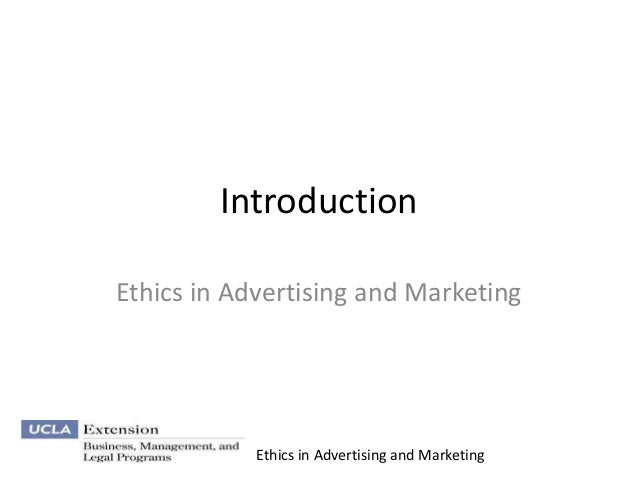 IntroductionEthics in Advertising and Marketing            Ethics in Advertising and Marketing