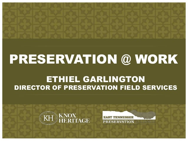 Ethiel garlington, preservation @ work wallace and wallace