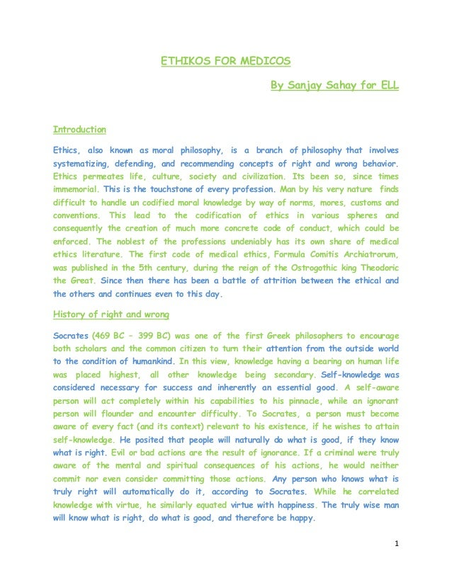 1 ETHIKOS FOR MEDICOS By Sanjay Sahay for ELL Introduction Ethics, also known as moral philosophy, is a branch of philosop...