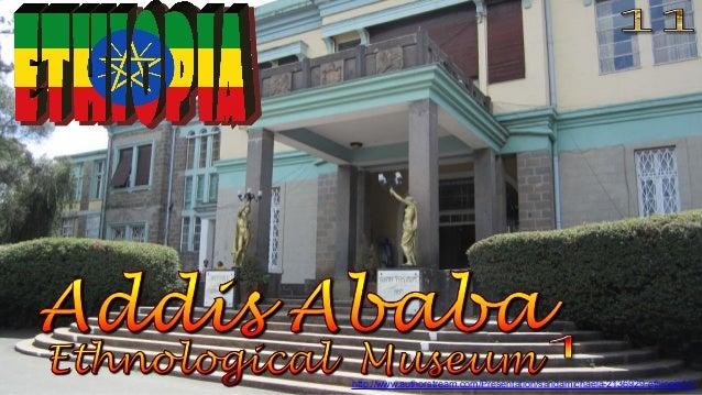 Addis Ababa, Ethnological Museum1