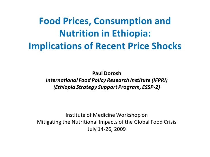 Food Prices, Consumption and        Nutrition in Ethiopia: Implications of Recent Price Shocks                         Pau...