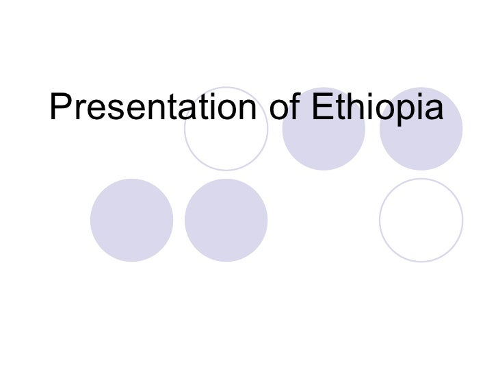 Presentation of Ethiopia