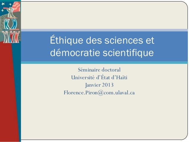 Éthique des sciences etdémocratie scientifique         Séminaire doctoral      Université d'État d'Haïti            Janvie...