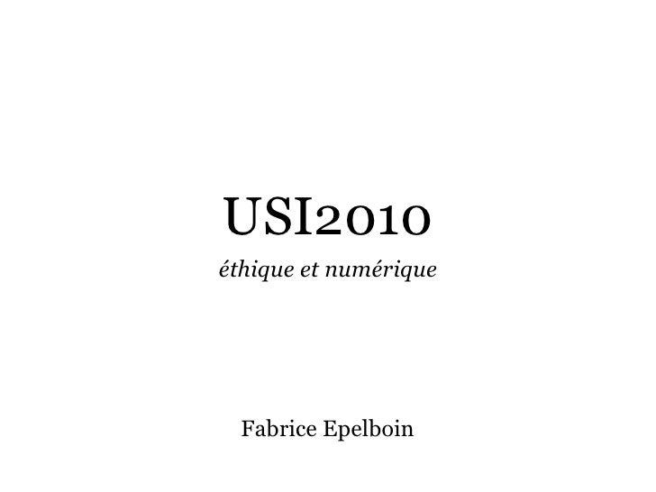 USI2010 éthique et numérique       Fabrice Epelboin