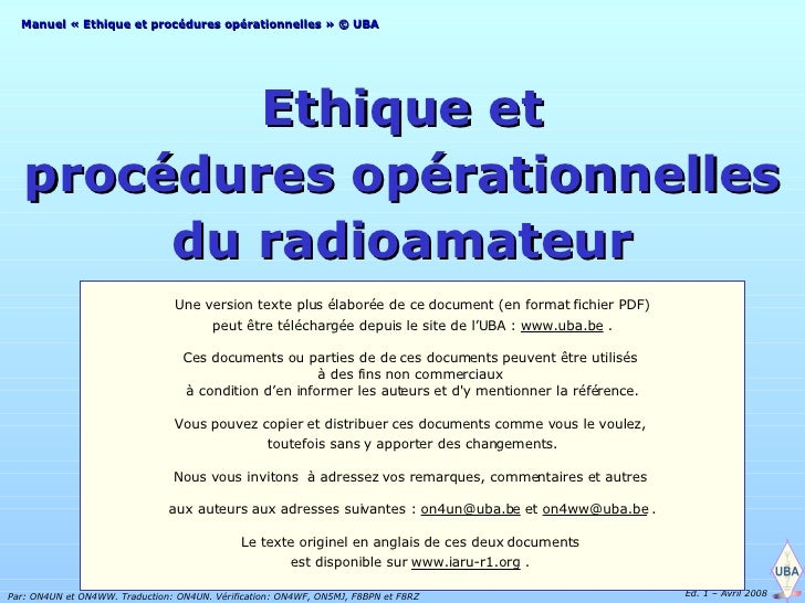 <ul><li>Ethique et </li></ul><ul><li>procédures opérationnelles </li></ul><ul><li>du radioamateur </li></ul>Une version te...